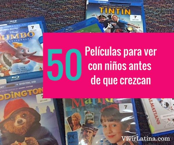 50 Películas para ver con niños antes de que crezcan
